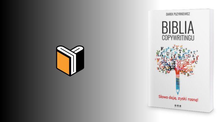 Zdjęcie książki Biblia copywritingu - Darek Puzyrkiewicz - zdjęcie okładki