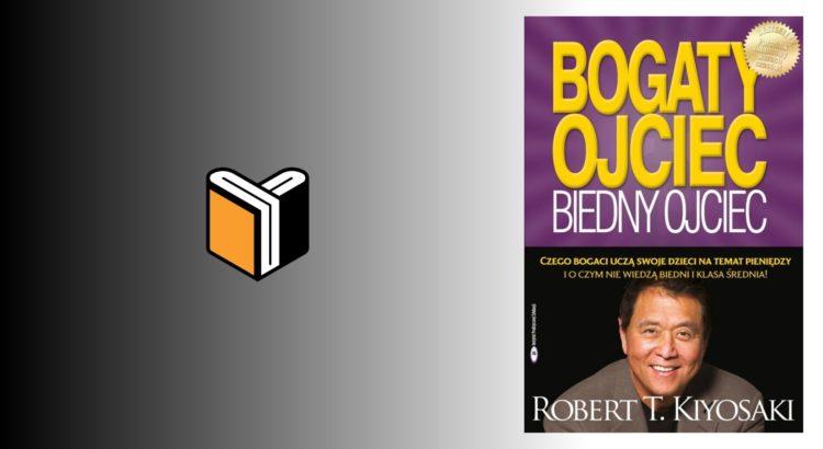 Zdjęcie książki Bogaty Ojciec, Biedny Ojciec - Robert T. Kiyosaki - zdjęcie okładki