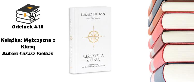 Wywiad na temat książki Mężczyzna z Klasą autorstwa Łukasza Kielbana