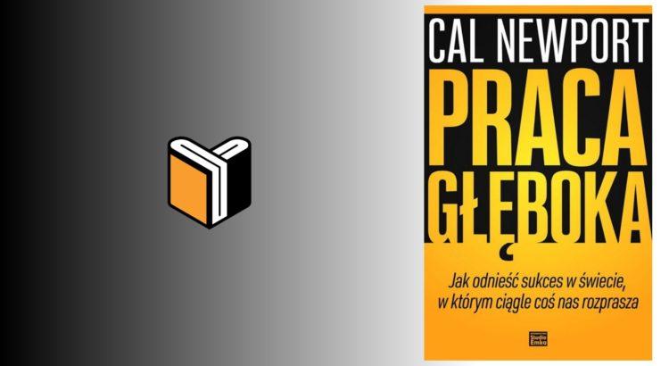 Zdjęcie książki Praca Głęboka - Cal Newport - zdjęcie okładki