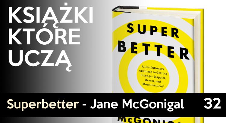 Superbetter Jane McGonigal - jak zrobić z życia grę
