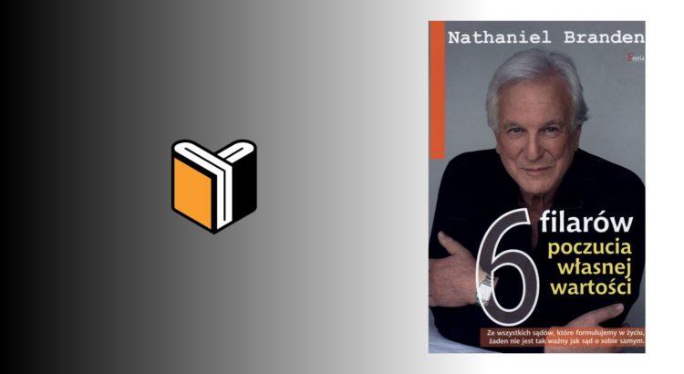 Zdjęcie książki 6 filarów poczucia własnej wartości - Nathaniel Branden - okładka wpisu