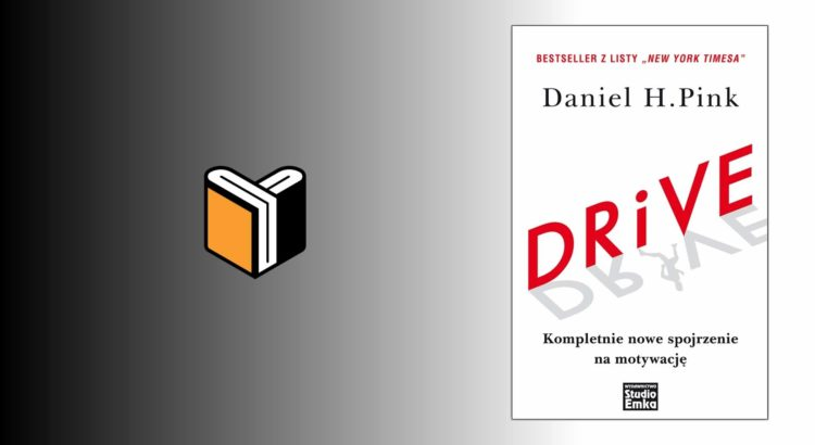 Drive - Daniel Pink - Okładka książki, dającej kompletnie nowe spojrzenie na motywację